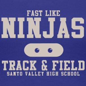 Fast Like Ninjas Track Field Santo Valley High S - Women's Premium T-Shirt