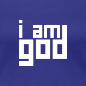 I am god - Women's Premium T-Shirt