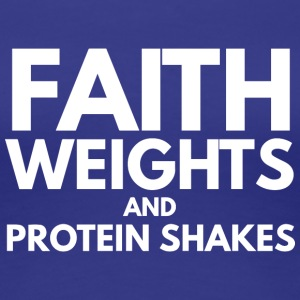 Faith, weights and protein shakes - Women's Premium T-Shirt