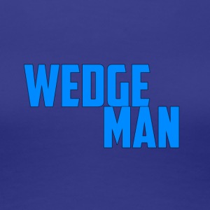 WedgeMan - Women's Premium T-Shirt