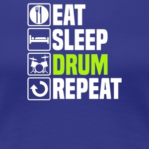 Eat Sleep Drum - Women's Premium T-Shirt
