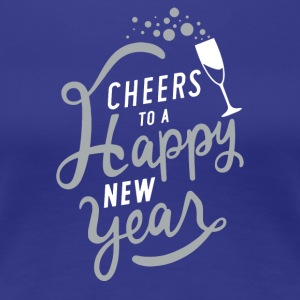 Cheers To A Happy New Year - Women's Premium T-Shirt