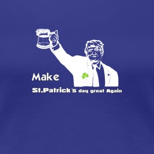 make patrick day great again - Women's Premium T-Shirt