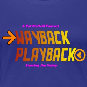 Wayback Playback - Women's Premium T-Shirt