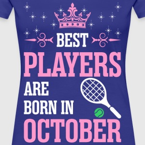 Best Players Are Born In October - Women's Premium T-Shirt
