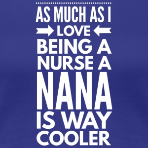 Nurse Nana - Women's Premium T-Shirt