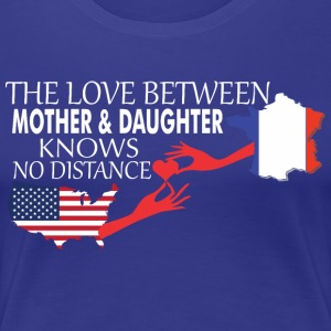 Mother & Daughter Knows No Distance US & France - Women's Premium T-Shirt
