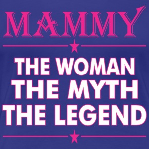 Mammy The Woman The Myth The Legend - Women's Premium T-Shirt