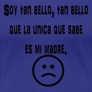 Soy tan Bello - Women's Premium T-Shirt