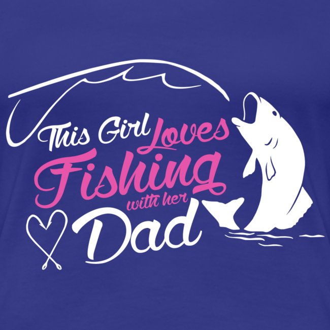 Girl like fishing with dad