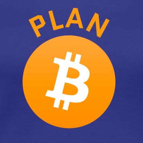 Plan B - Bitcoin - Women's Premium T-Shirt