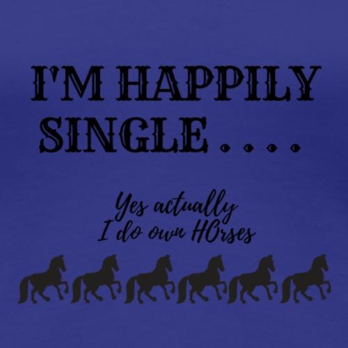 HAPPILY SINGLE - Women's Premium T-Shirt