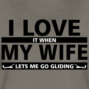 i love it when my wife lets me go gliding - Women's Premium T-Shirt