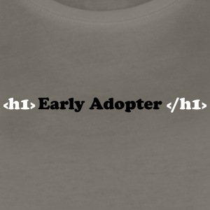 Early Adopter - Women's Premium T-Shirt