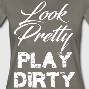 #lookprettyplaydirty by GusiStyle - Women's Premium T-Shirt