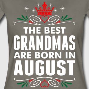 The Best Grandmas Are Born In August - Women's Premium T-Shirt
