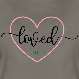 Loved 1 John 4:9 Bible Verse - Women's Premium T-Shirt