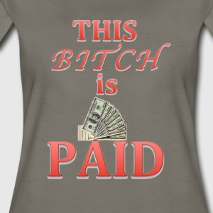 This Bitch is Paid - Women's Premium T-Shirt