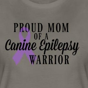 Proud Mom of a Canine Epilepsy Warrior - Women's Premium T-Shirt