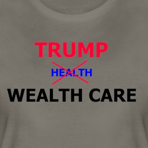 Trump Wealth Care - Women's Premium T-Shirt