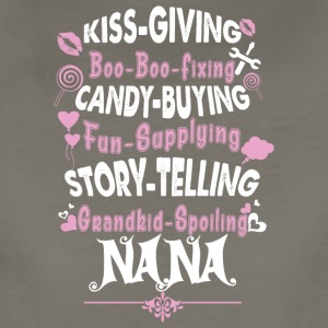 Kiss Giving Candy Buying Story Telling Nana Shirt - Women's Premium T-Shirt