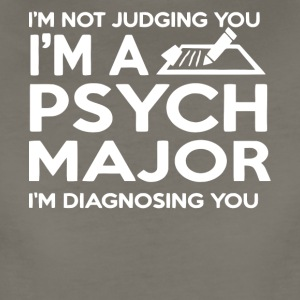 I'm A Psych Major I'm Diagnosing You T Shirt - Women's Premium T-Shirt