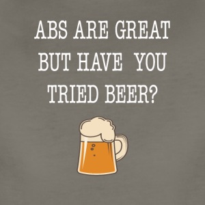 Abs Are Great But Have You Tried Beer Tee Shirt - Women's Premium T-Shirt