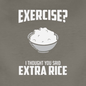 Exercise I Though You Said Extra Rice - Women's Premium T-Shirt
