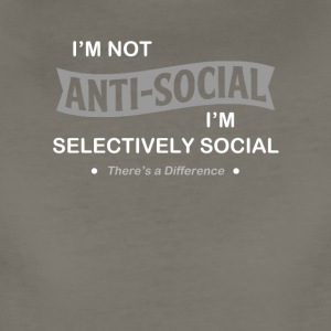 I'm not anti-social. I'm selectively Social. - Women's Premium T-Shirt