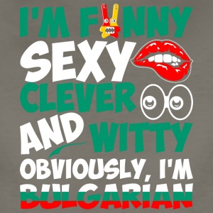 Im Funny Sexy Clever And Witty Im Bulgarian - Women's Premium T-Shirt