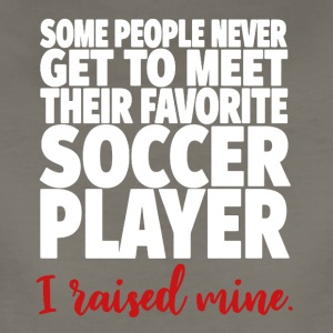 I Raised My Favorite Soccer Player Shirt - Women's Premium T-Shirt