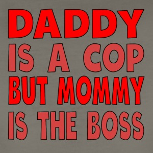 Daddy Is A Cop Mommy Is The Boss - Women's Premium T-Shirt