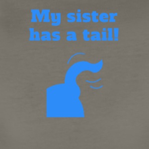My Sister Has A Tail - Women's Premium T-Shirt