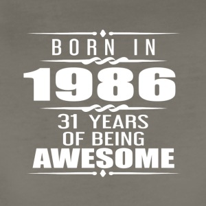Born in 1986 31 Years of Being Awesome - Women's Premium T-Shirt
