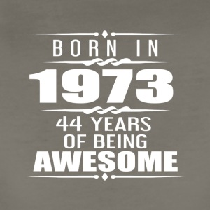 Born in 1973 44 Years of Being Awesome - Women's Premium T-Shirt