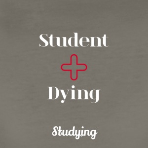 Student and Dying put together - Women's Premium T-Shirt