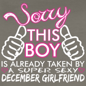 Sorry This Boys Already Taken December Boyfriend - Women's Premium T-Shirt