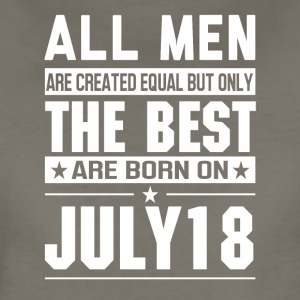 The Best Men Are Born On July 18 - Women's Premium T-Shirt