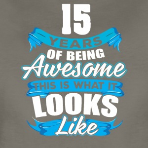 15 Years Of Being Awesome Looks Like - Women's Premium T-Shirt