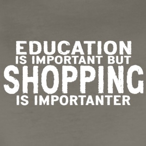 Education is important but Shopping is importanter - Women's Premium T-Shirt