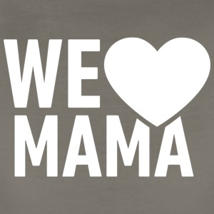 we love mama! Mum! Mommy! - Women's Premium T-Shirt