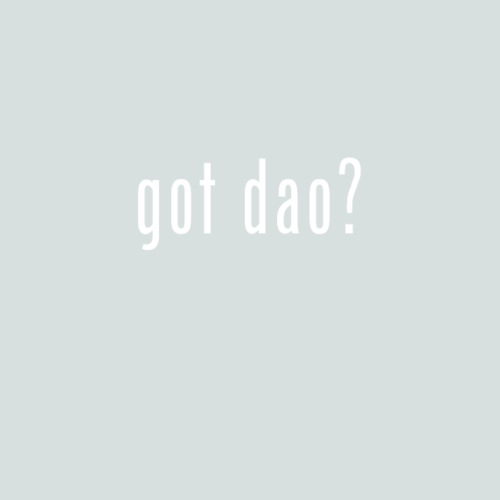 Got Dao? - Women's Premium T-Shirt