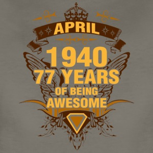 April 1940 77 Years of Being Awesome - Women's Premium T-Shirt