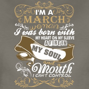 Im A March Woman I Was Born With My Heart - Women's Premium T-Shirt