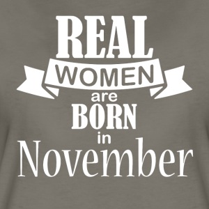 Real women born in November - Women's Premium T-Shirt