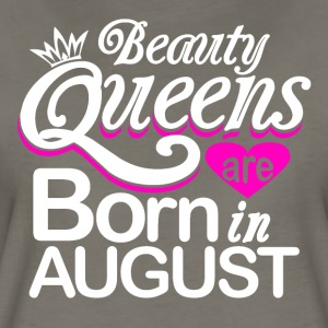 Beauty Queens Born in August - Women's Premium T-Shirt