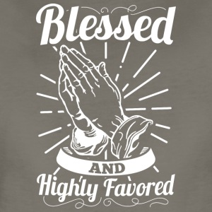 Blessed And Highly Favored (White Letters) - Women's Premium T-Shirt