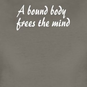 bound body frees the mind - Women's Premium T-Shirt
