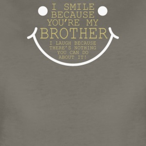 I Smile Cause Brother - Women's Premium T-Shirt