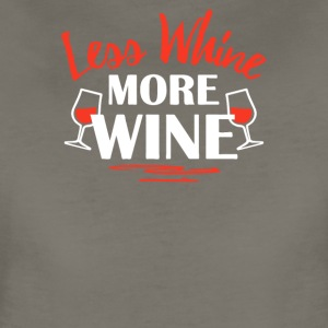 Less Whine More Wine - Women's Premium T-Shirt